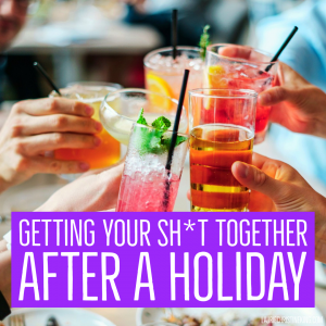 how to get it together after a holiday