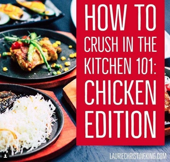 How To Crush In The Kitchen 101 Chicken Edition