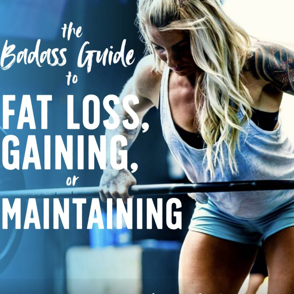 The Badass 150-Page Guide to Fat Loss, Gaining, & Maintaining (Advanced)