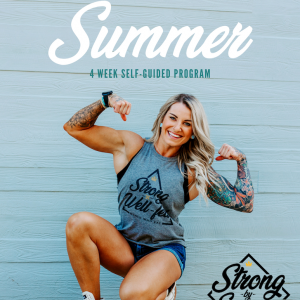 Strong By Summer: 4 Week Self-Guided Nutrition & Body Image Program
